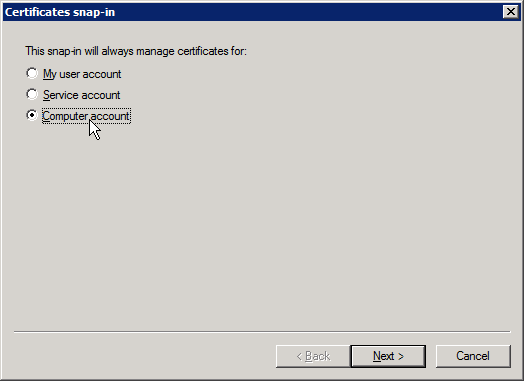 mmc - Add Remove Snap-in - Certificates - Add - Computer Account